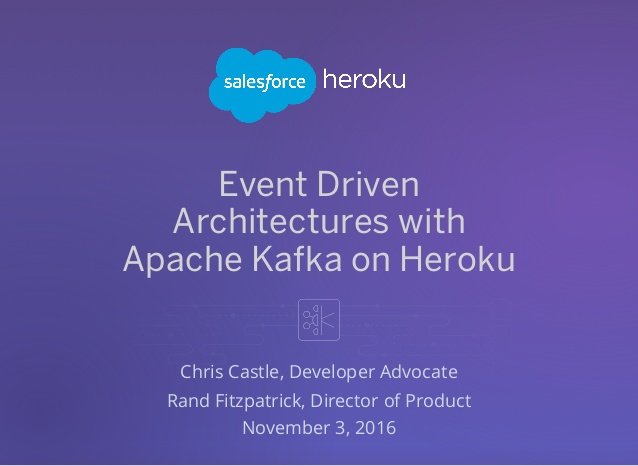 First slide of the presentation, titled Event Driven Architectures with Apache Kafka on Heroku
